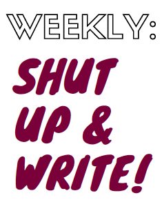 Shut up & Write - Thursdays
